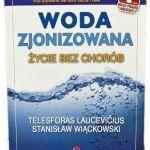 Woda zjonizowana-życie bez chorób